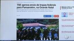TSE aprova envio de tropas federais para Parnamirim, na Grande Natal