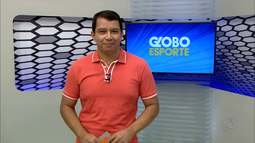 Confira na íntegra o Globo Esporte desta quarta-feira (22/03/2017)