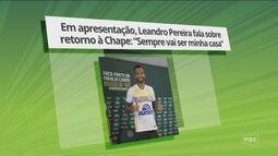"""Em apresentação, Leandro Pereira fala sobre retorno: """"Minha casa""""; Chape recebe o Vasco"""