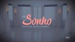 """NSC TV estreia programa """"Um Sonho na Nossa Santa Catarina"""" neste sábado (21)"""