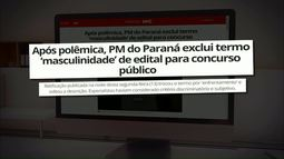 Após polêmica, PM do Paraná exclui termo 'masculinidade' de edital para concurso público