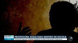 Professora é assaltada dentro de colégio estadual no bairro de Jardim Cajazeiras