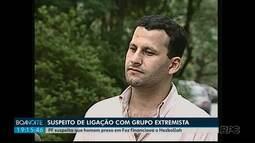 Suspeito de ligação com grupo extremista é preso em Foz do Iguaçu