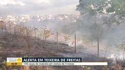 Teixeira de Freitas: 150 casos de incêndio foram registrados em menos de três meses