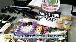 Polícia fecha bingo na Praia de Iracema