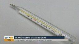Anvisa proíbe fabricação e comercialização de termômetros de mercúrio