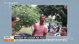 Homem vende lugar na fila para atendimento nas Obras Sociais Irmã Dulce