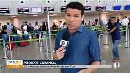 Grupo de médicos cubanos do Mais Médicos do RN embarcam de volta para Cuba