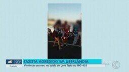 Taxista é agredido por grupo que estava em festa na MGC-455 em Uberlândia