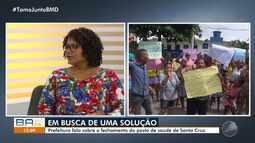 Representante da prefeitura fala sobre o fechamento do posto de saúde em Santa Cruz