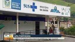 Prefeitura de Petrópolis, RJ, paga aluguel por UPA que nunca funcionou