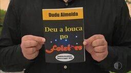Dudu Almeida apresenta seu livro 'Deu a Louca no Folclore'