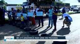 BR-319 é fechada novamente por manifestantes em Rondônia