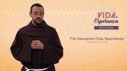 Vida e Esperança - Frei Alessandro Dias dos Nascimento