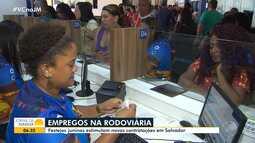 Festas juninas geram empregos temporários na estação rodoviária de Salvador