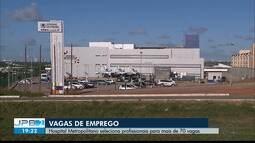 JPB2JP: Hospital Metropolitano de Santa Rita seleciona profissionais para mais de 70 vagas
