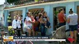 Fila em CRAS de Jacaraípe, na Serra, ES, gera reclamação