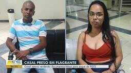 Casal é preso suspeito de vender documentos falsos para saque de FGTS em Vila Velha, ES