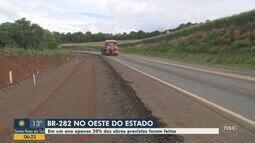 Dnit diz que 20 % das obras previstas foram feitas na BR-282 no Oeste de SC