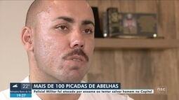 Policial leva mais de 100 picadas de abelhas enquanto salvava homem de ataque na capital