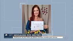 Professores de São Pedro da Aldeia, RJ, mandam recados para alunos durante pandemia