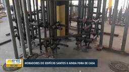 Moradores de edifício de Nova Itaparica, Vila Velha, não sabem quando voltarão para casa