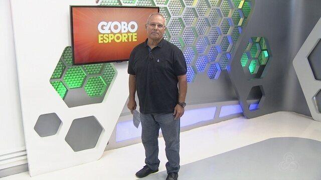 Assista à íntegra do Globo Esporte AM deste sábado (22)