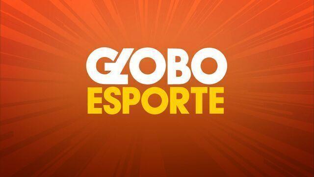 Confira o Globo Esporte desta sexta (26/05)