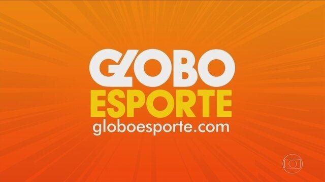 Confira a íntegra do Globo Esporte desta terça-feira (17)