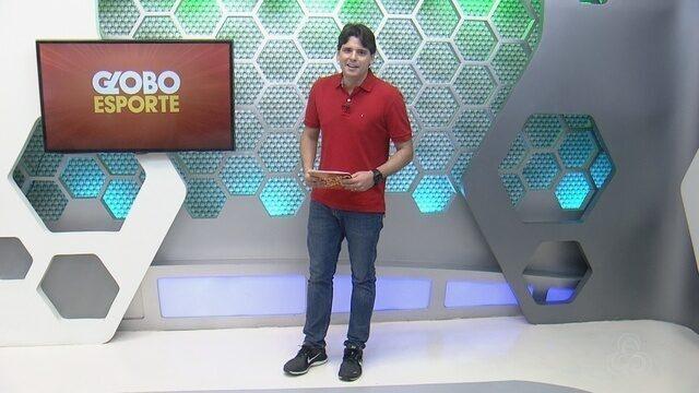 Veja a íntegra do Globo Esporte AM desta terça, dia 21
