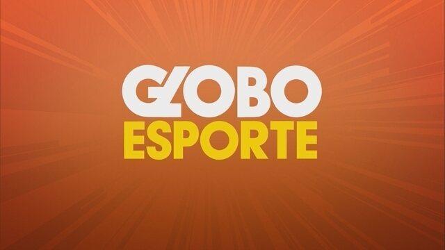Confira a íntegra do Globo Esporte desta sexta-feira (15)