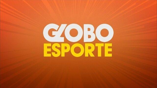 Confira a íntegra do Globo Esporte desta terça-feira (24)
