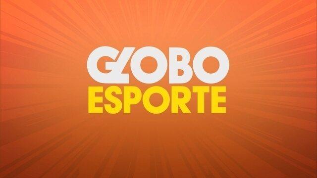 Confira a íntegra do Globo Esporte desta sexta-feira (25)