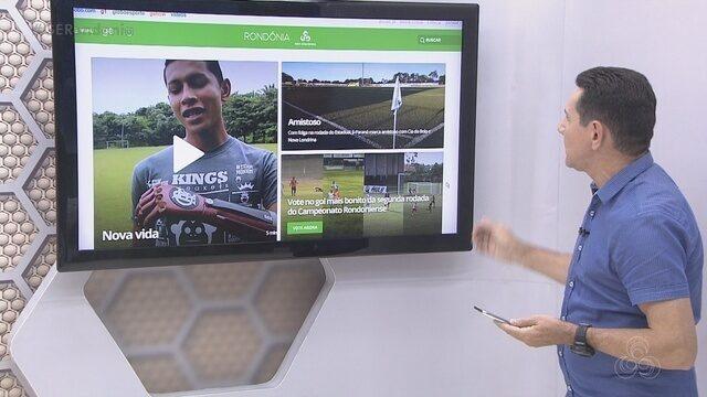 Confira na íntegra o Globo Esporte Rondônia desta sexta-feira, 15