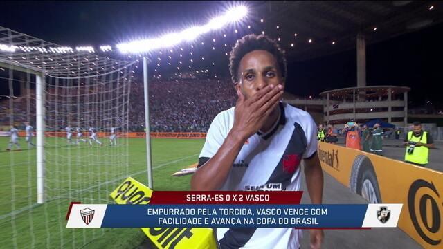 Vasco não tem dificuldades para vencer Serra e avançar na Copa do Brasil