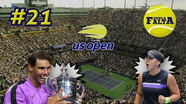 Dupla Falta #21: O título de Nadal e tudo sobre o US Open