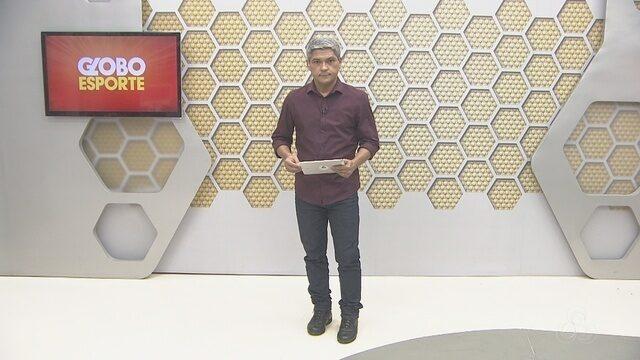 Confira na íntegra o Globo Esporte desta sexta-feira (20)