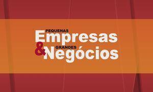 Pequenas Empresas & Grandes Negócios - Íntegra 28 Maio 2017