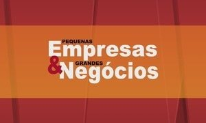 Pequenas Empresas & Grandes Negócios - Edição de 23/07/2017