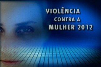 Violência contra a mulher apresenta números altos na Paraíba - Em Campina Grande, seis mulheres foram assassinadas em seis meses.