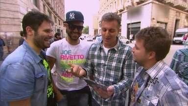 Luciano Huck vai a Itália escolher o 'Rei de Roma' - Italianos vieram ao Brasil se candidatar para namorar brasileira