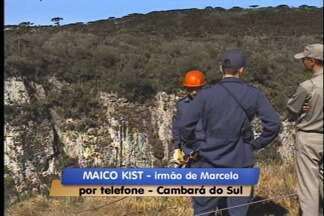 Desaparecimento de rapaz em Cambará do Sul completa uma semana - Bombeiros já encerraram as buscas, mas família segue a procura de Marcelo Kist, de 27 anos.