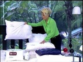 Fique de olho! No estúdio, Ana Maria mostra várias opções de capas de travesseiros - Apresentadora sugere que você passe aspirador na parte de baixo do colchão