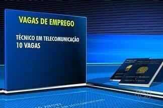 Confira as vagas de emprego em Goiânia - Há dez oportunidades para técnicos em telecomunicações.