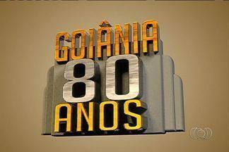 TV Anhanguera exibe série de reportagens sobre os 80 anos de Goiânia - Capital comemora aniversário na próxima quinta-feira (24).