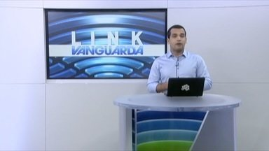 Confira os destaques do Link Vanguarda - Confira os destaques do Link Vanguarda desta terça-feira (29).