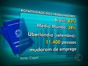 Mais de 11 mil pessoas mudaram de emprego em Uberlândia, diz Caged - Dado é referente ao mês de setembro de 2013. Pesquisa apontou que Brasil é campeão em rotatividade.