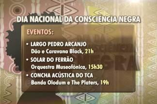 Confira as opções de eventos que comemorarão o Dia da Consciência Negra nesta quarta - Durante todo o dia, diversas apresentações marcam a data.
