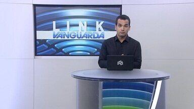 Veja os destaques do Link Vanguarda desta quinta-feira (05) - Confira as atrações do Link Vanguarda desta quinta-feira (05).