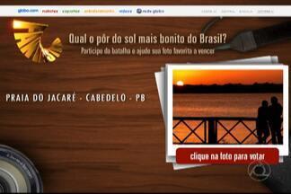 JPB2JP: Vote no pôr-do-sol mais bonito do Brasil - Tem quatro fotos da Paraíba concorrendo. Votação no site do Fantástico.